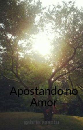 Apostando no Amor by gabrielasantu