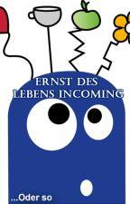 Ernst des Lebens incoming! ...Oder so. by LenaSchminke