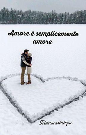 Amore è semplicemente amore by tristesseartistique
