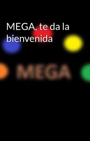 MEGA, te da la bienvenida by ArielPerez599