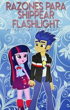 Razones para Shippear FlashLight. [#1] by -Fluxr-