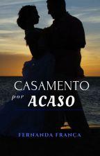 Casamento por Acaso by nandafrankka