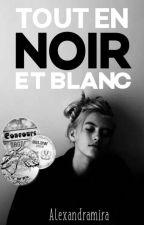 Tout En Noir Et Blanc by Miss-Alexandramira
