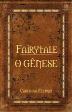 FAIRYTALE: O Gênese by -magicath-