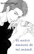 El Nuevo Amante de mí Mamá by Ge_Mer0795