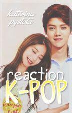 Реакции k-pop by Katerina_Pystota