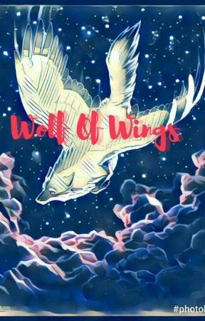 Wolf of Wings (Book 2) (Incomplete) by IndigoSpiritWolf