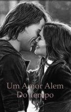 Um amor além do tempo. by livros_anonimos