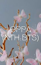 OPPA (KTH.BTS) by VMIN_IS_MY_SHITEU
