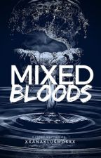 Mixed Bloods [Book Two] by Xx_Anaklusmos_xX