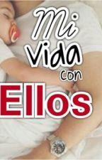Mi vida con Ellos. by ValeRodette