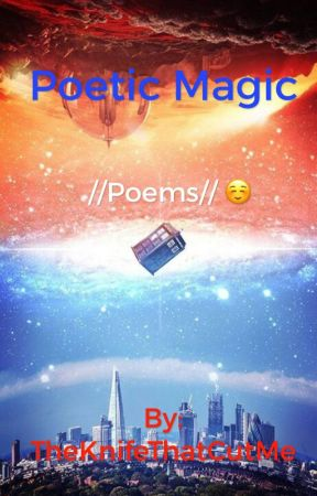 Poetic Magic by TheKnifeThatCutMe