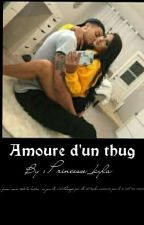 AMOUREUSE D'UN THUG  by Princesse_Kyla