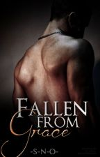 Fallen From Grace | BOOK 1 by -S-N-O-