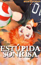 """""""Estúpida Sonrisa"""" by MuruuChan"""