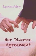 Her Divorce Agreement (completed) by ZeinaK55