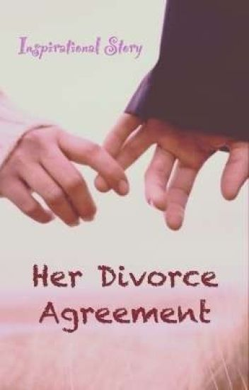 Her Divorce Agreement Completed  Zeinak  Wattpad
