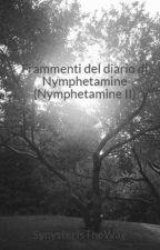 Frammenti del diario di Nymphetamine (Nymphetamine II) by SynysterIsTheWay