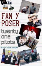 Fan y Poser  [tøp] //EDITANDO by SoyToilerJoseph