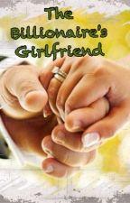 The Billionaire's Girlfriend by carrie_elizabeth_