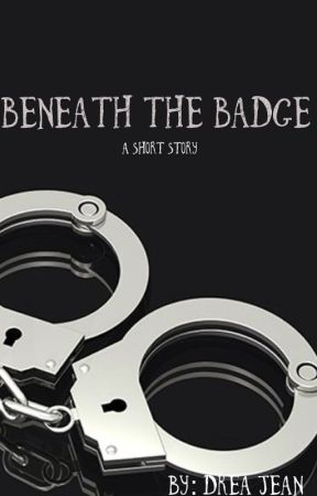 Beneath the Badge  by andreajeanb