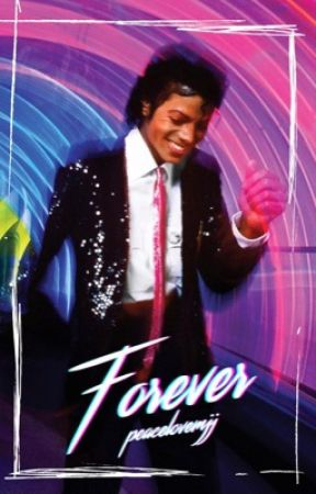Forever (Michael Jackson) by izziebe123