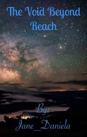 The void beyond reach by Jane_Daniela