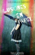 Ilusiones En Papel by paolacalderongt