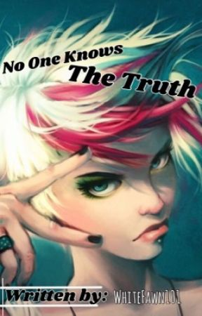 No one knows the truth  by WhiteFawn101