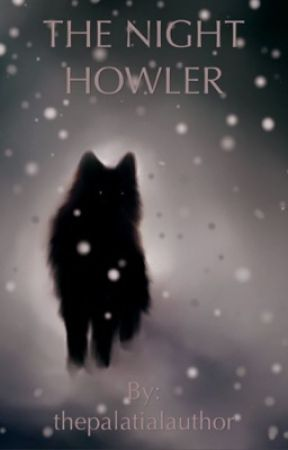 THE NIGHT HOWLER by thepalatialauthor