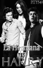 La hermana de Harry (Z.M) (Editando) by pity549