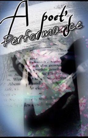 A Poet's Performance by Quasarblast