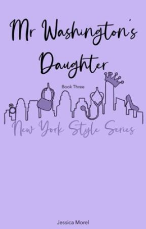 Mr Washington's Daughter [COMING SOON - September 2017] by JessicaMorel0