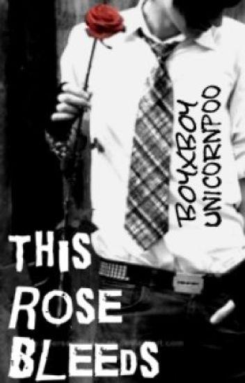 This Rose Bleeds (boyxboy)