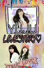 Y.U.J.U LOVESTORY♡ by _coupsNa