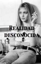 Realidad desconocida by TRIPTOREALITY