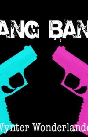 BANG BANG by WynterWonderlandd