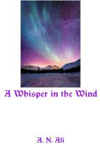 A Whisper in the Wind by KailynxOveryn