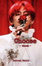 Choose by Its_Me_929495