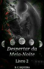 2. Despertar da Meia-Noite by BC_Siqueira