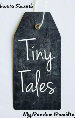 Tiny Tales by Ardent_Reader7