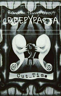 Random things about Creepypasta