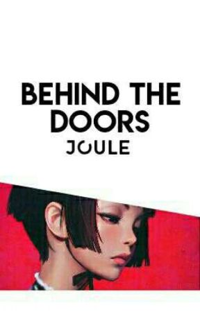 behind the doors [on-going] by captainjoule
