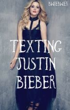 Texting Justin Bieber {COMPLETED} by bwiebwer
