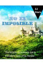 No es imposible by anitakawaii_17
