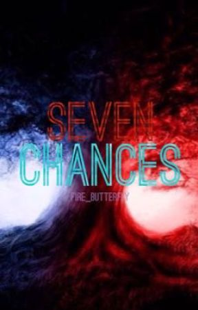 Seven Chances by fire_butterfly