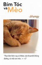 [Truyện Rất Ngắn] Bím Tóc Và Mèo by JiFumyy_DBH