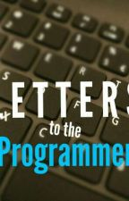 Letters to the Programmer by Ironwriter18