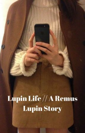 Lupin Life // A Remus Lupin Story by Midnightstar99