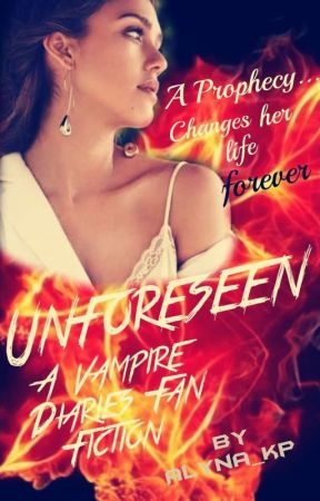 Unforeseen- A TVD fanfiction by Alyna_Kp